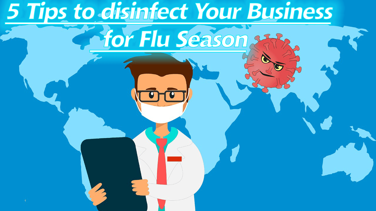 5 Tips To Disinfect Your Business For Flu Season